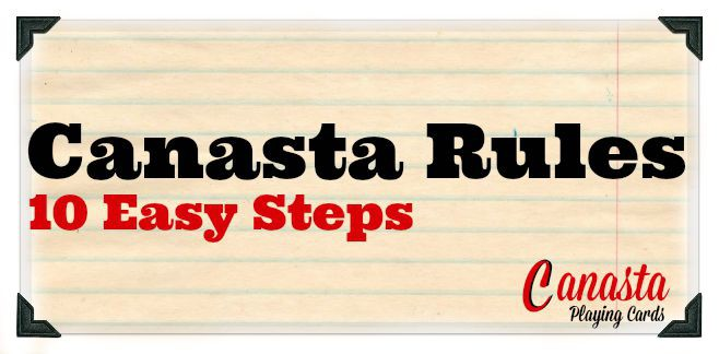 Canasta Rules – 10 Easy Steps