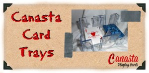 Canasta Card Trays